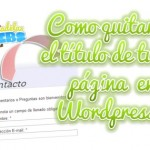 como-quitar-el-titulo-de-pagina-wordpress-facil