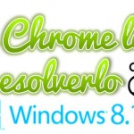 google-chrome-lento-win81-resolverlo